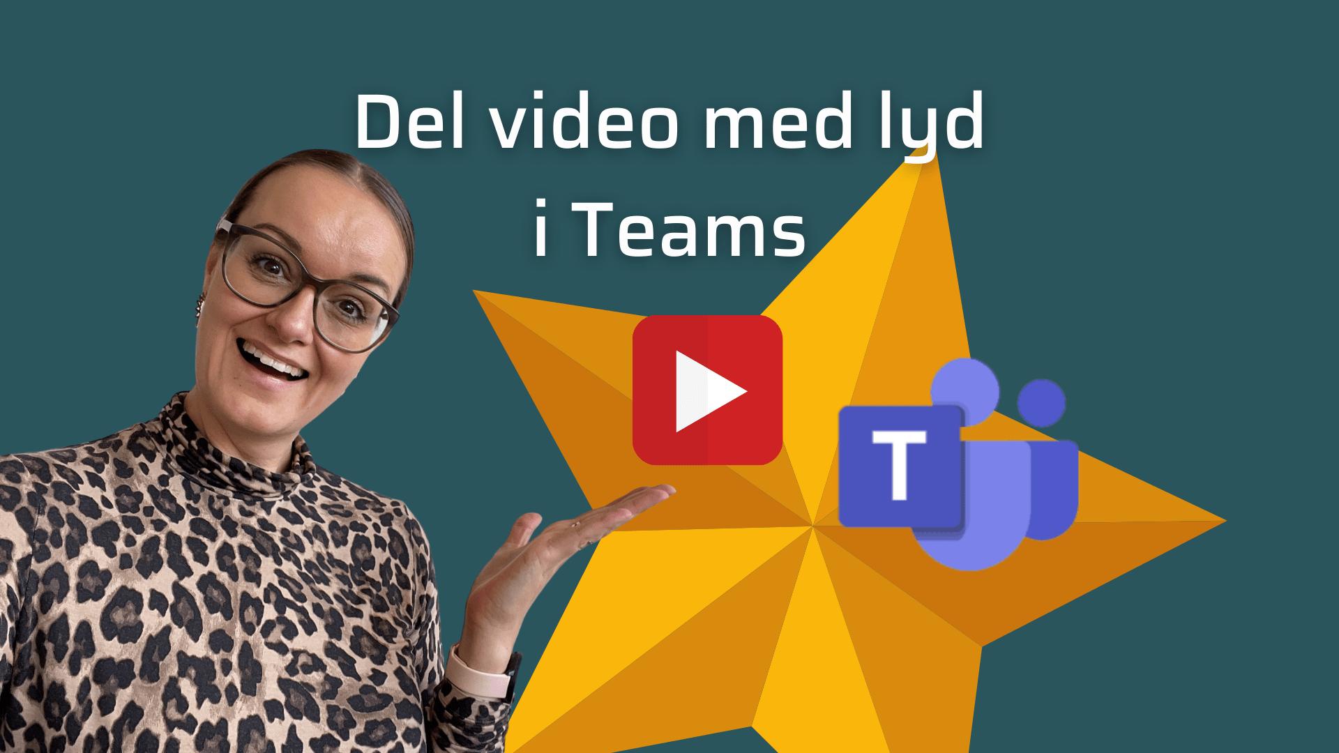 Del video med lyd i et microsoft teams møde
