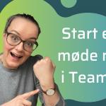 start et møde nu i Teams