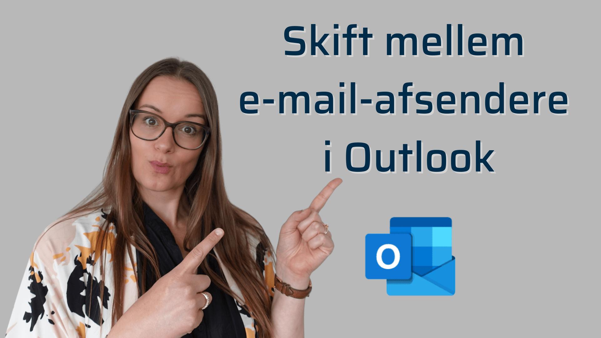 skift mellem forskellige e-mail afsendere i outlook