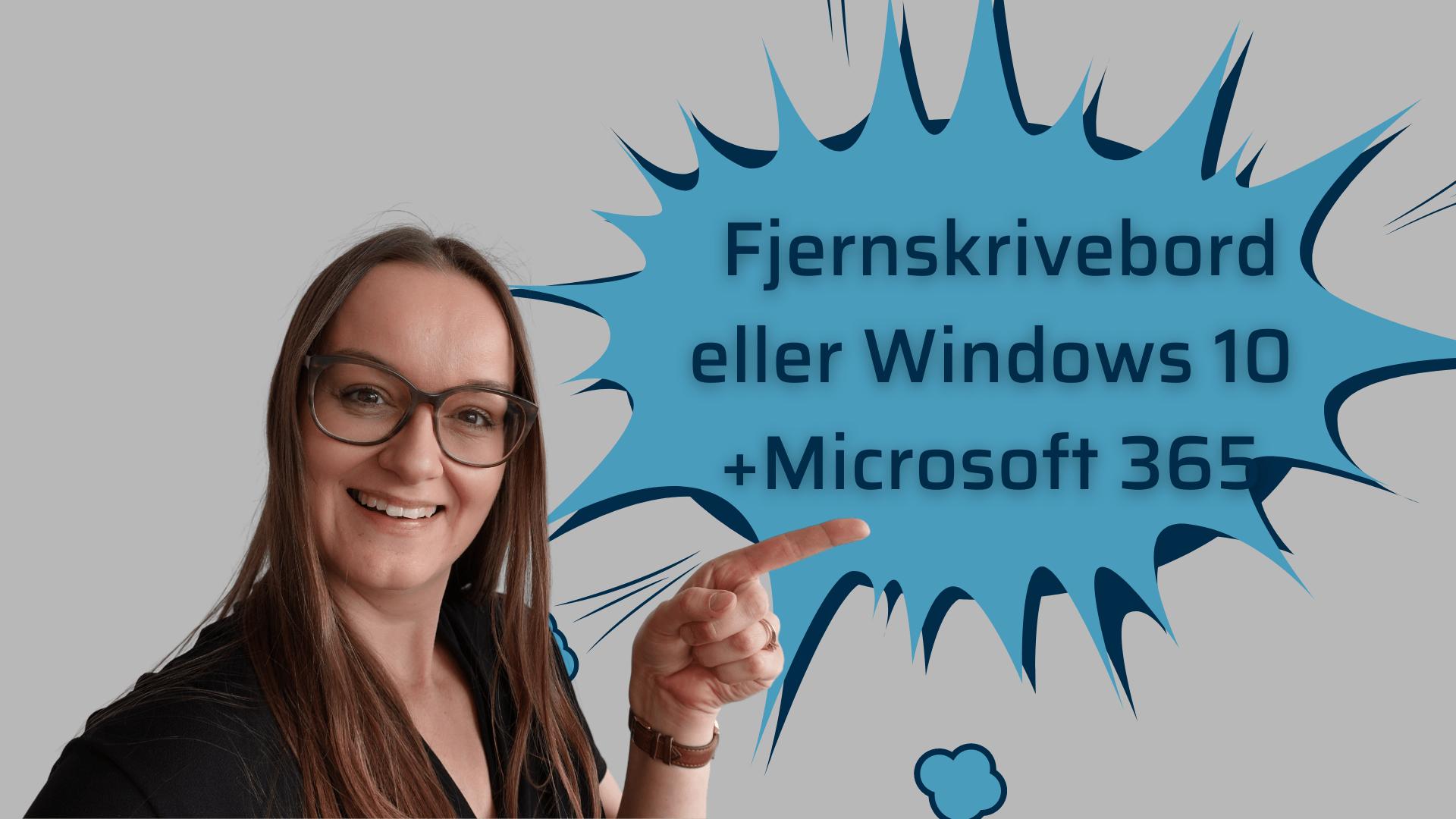 Fjernskrivebord eller windows 10 + microsoft 365